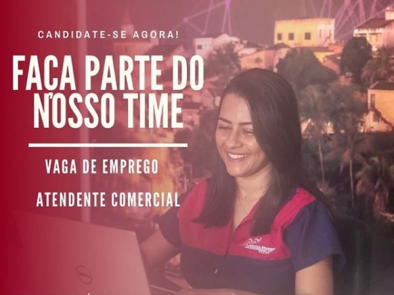 Empresa divulga oportunidade de emprego para atendente comercial em Penedo