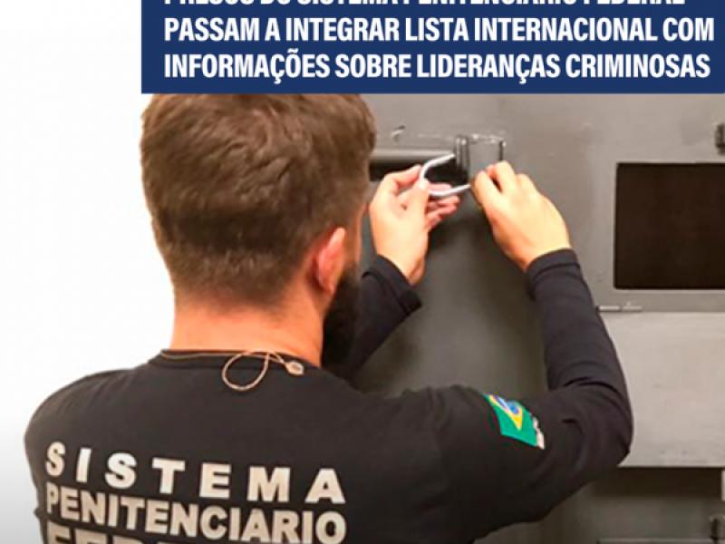 Presos do Sistema Penitenciário Federal passam a integrar lista da Interpol
